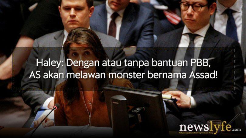 Haley: Dengan atau tanpa bantuan PBB, AS akan melawan Bashar Assad!