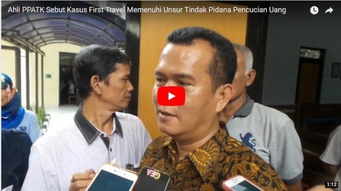 Ahli PPATK Sebut Kasus First Travel Memenuhi Unsur Tindak Pidana Pencucian Uang
