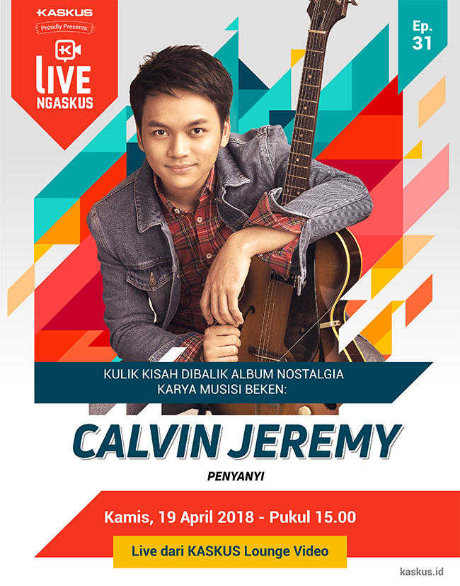 Mari Nostalgia Bersama Calvin Jeremy di LIVE Ngaskus!