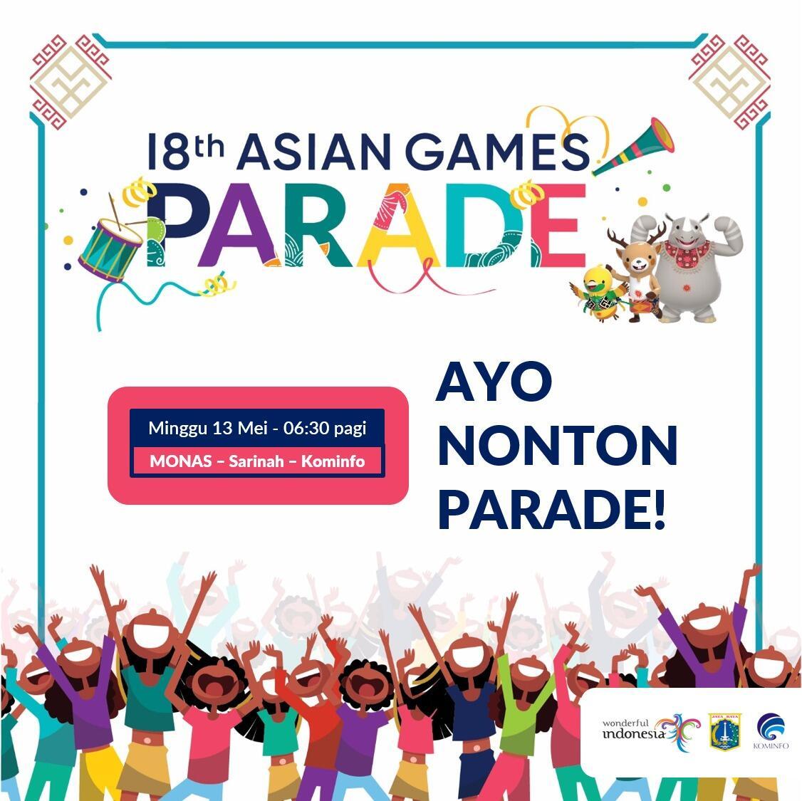 Parade Asian Games Sampaikan Pesan Kejayaan Indonesia