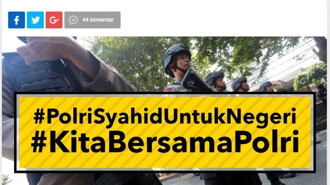 #KamiBersamaPolri Rajai Twitter, Basmi Teroris yang Merusak Keutuhan Bangsa!