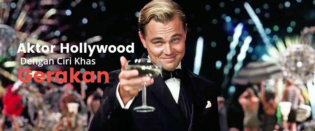 Aktor Hollywood Dengan Ciri Khas Gerakan