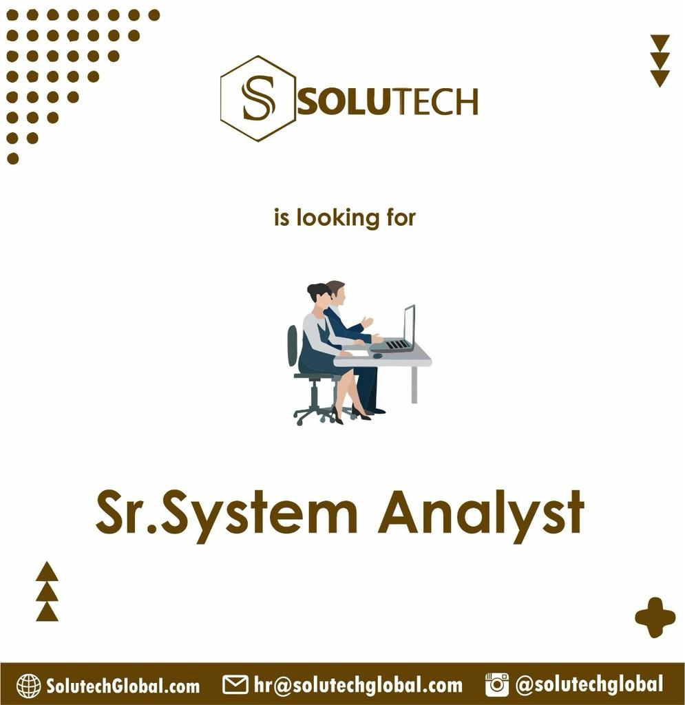 WE ARE LOOKING FOR SENIOR SYSTEM ANALYST
