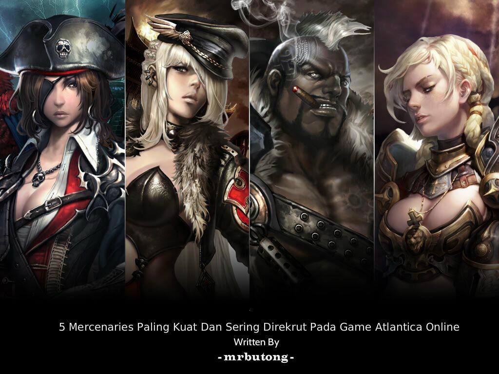 [TOP 5] 5 Mercenaries Paling Kuat Dan Sering Direkrut Pada Game Atlantica Online