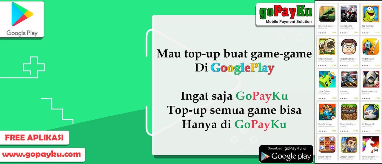 Gopayku Juga Bisa Lhoo Top-up Buat Game-game Di GooglePlay Store