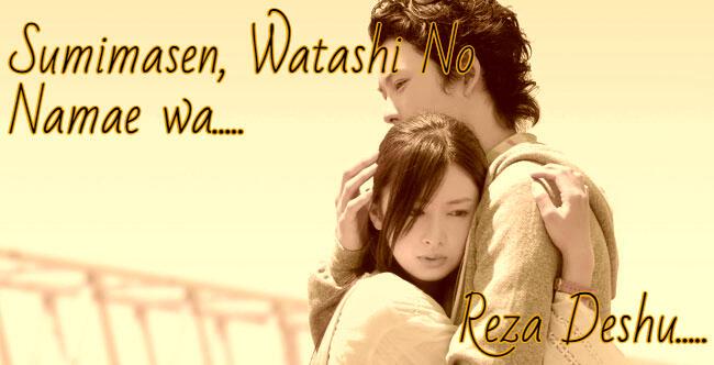 SUMIMASEN, WATASHI NO NAMAE WA REZA DESHU !