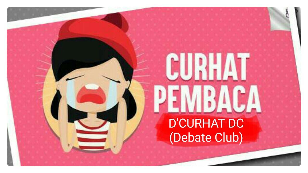 D'CURHAT DC - Part 1