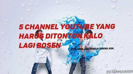 Bosan Setengah Mati? Coba Pantengin 5 Channel Youtube Ini Deh!