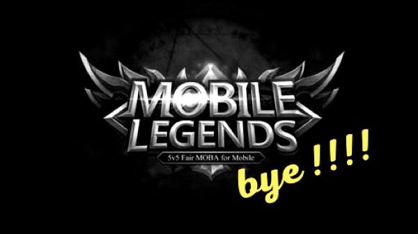 Good Bye Mobile Legends!!
