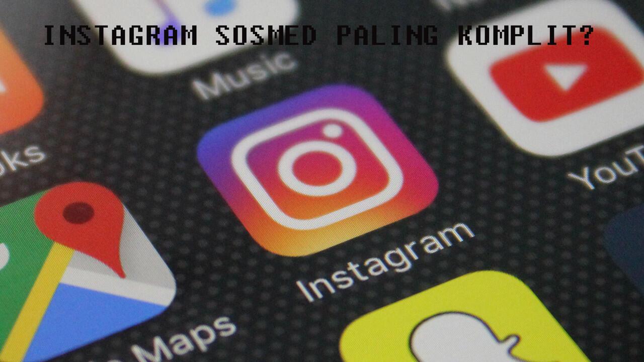 Ternyata Instagram Adalah Sosial Media Paling Lengkap