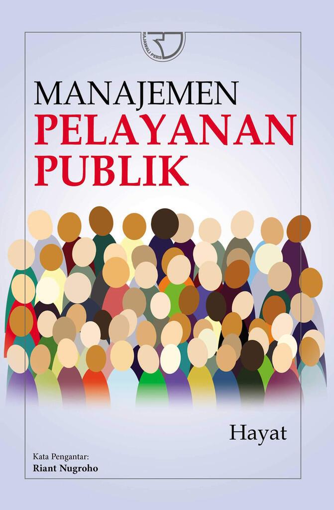 """Review Buku """"MANJEMEN PELAYANAN PUBLIK"""" oleh Hayat, S.AP, M,SI"""