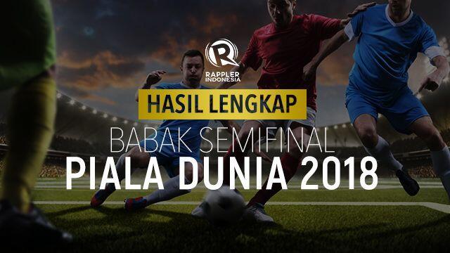 Piala Dunia 2018: Hasil Lengkap Babak Semifinal