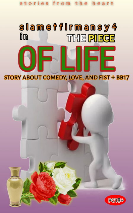 The Piece Of Life ( Story About Comedy love)
