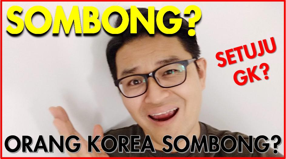 MEMANG ORANG KOREA SOMBONG??