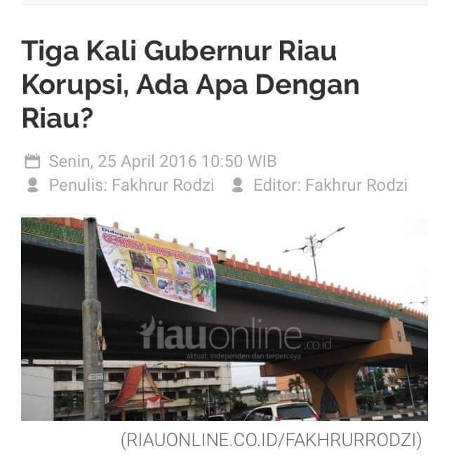 Tiga Kali Gubernur Riau Korupsi, Ada Apa Dengan Riau?