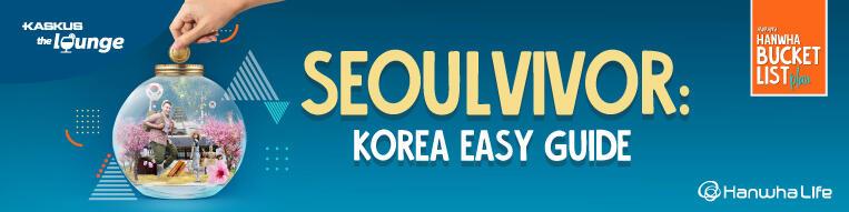 Mau Jalan-Jalan ke Korea Tapi Bingung Mau Mulai dari Mana? Ikutan Seoulvivor Aja Yuk!