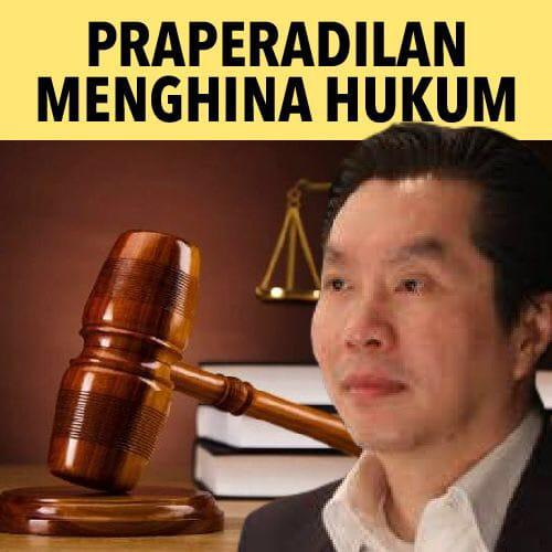 Praperadilan yang Menghina Penegakan Hukum