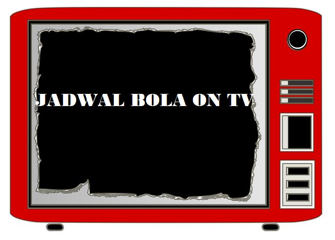 JADWAL BOLA LIVE ON STREAMING NANTI MALAM !!