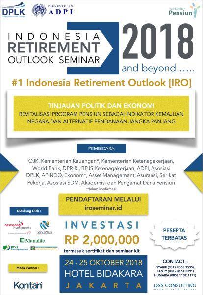 Seminar Internasional #1 Indonesia Retirement Outlook (IRO); 24-25 Okt 2018