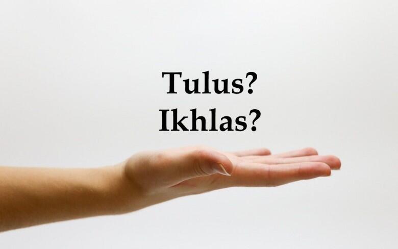 "MEMAHAMI KATA ""IKHLAS"" AGAR DAPAT MENGIKHLASKAN"