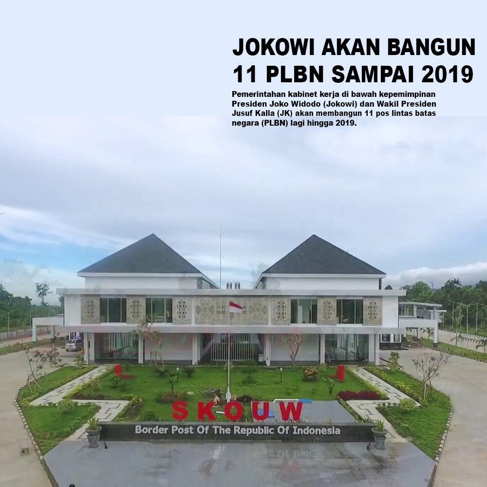 Kabar Baik! Jokowi Akan Bangun 11 PLBN Sampai 2019