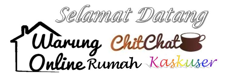 [Warung Online] Rumah Chitchat Kaskuser
