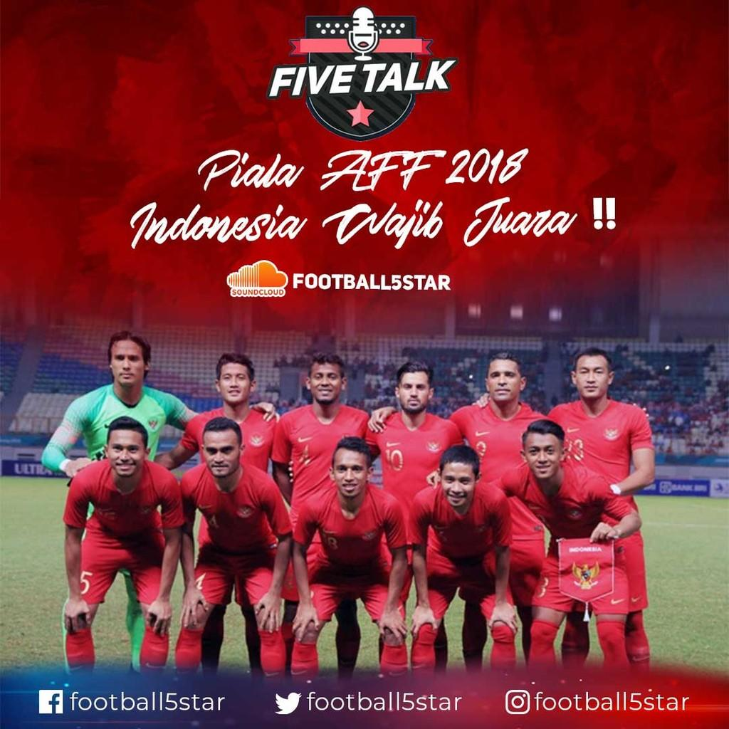 PODCAST : Piala AFF 2018, Indonesia Wajib Juara!