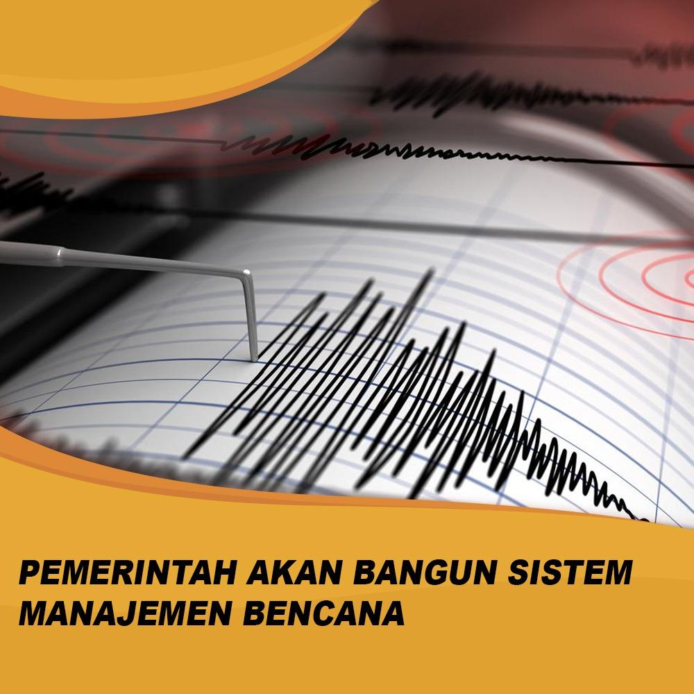 Pemerintah Akan Bangun Sistem Manajemen Bencana