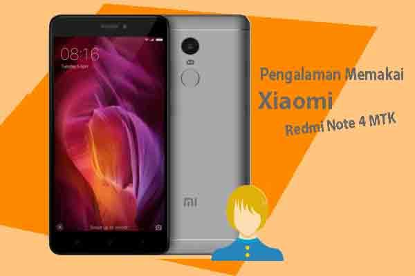 Pengalaman Memakai Xiaomi Redmi Note 4 Mediatek (Nikel)