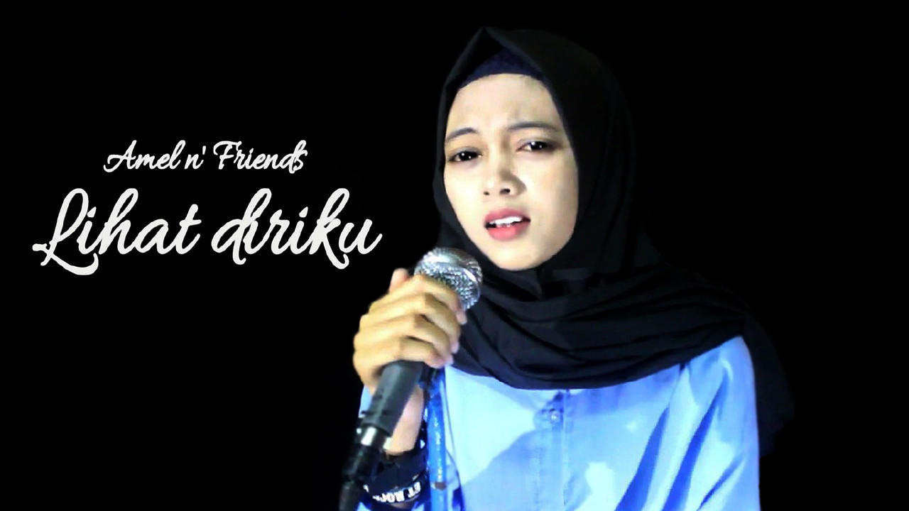 Amel and Friends - LIHAT DIRIKU [Official Music Video]