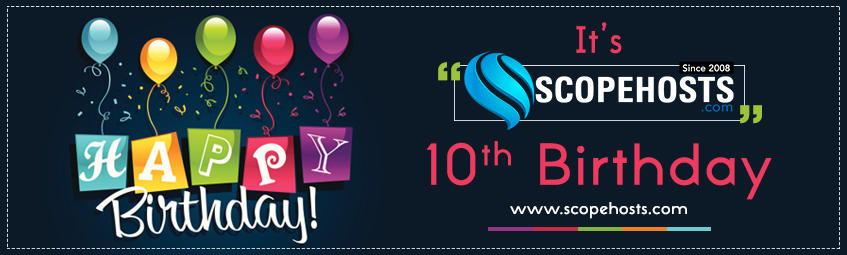 ScopeHosts Celebrates 10th Birthday with Big Bang Anniversary Offers