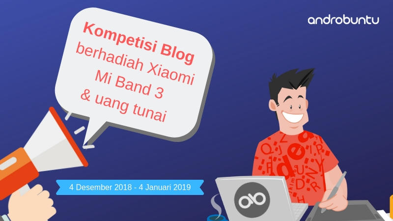 Lomba Menulis Blog Berhadiah Xiaomi Mi Band 3 & Uang Tunai