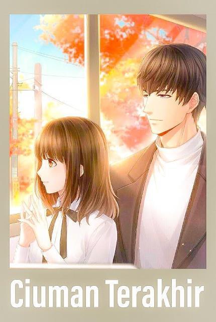 [Cerpen] Ciuman Terakhir (Romance, Slice of life)