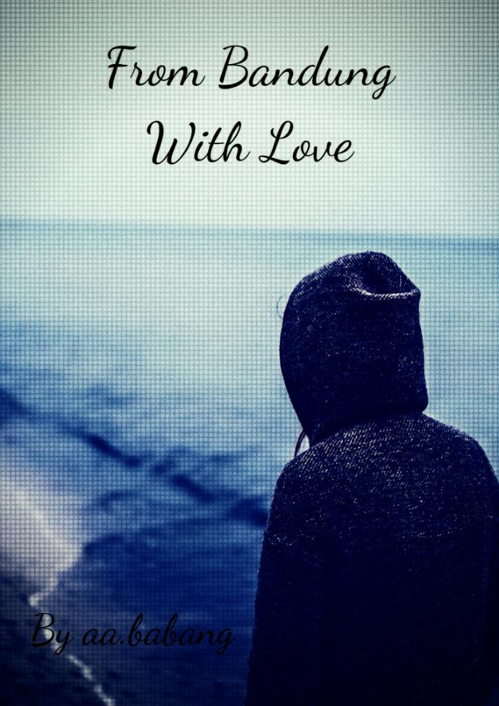 From Bandung With Love (ASTRA JINGGA) PERJALANAN HIDUP SI CEPOT