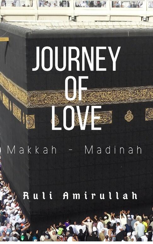 Journey Of Love [Catatan Perjalanan Makkah - Madinah]