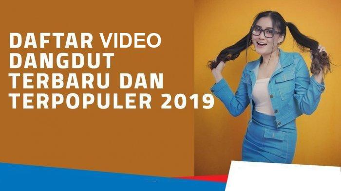 Video dangdut terbaru 2019 All artist se INDONESIA
