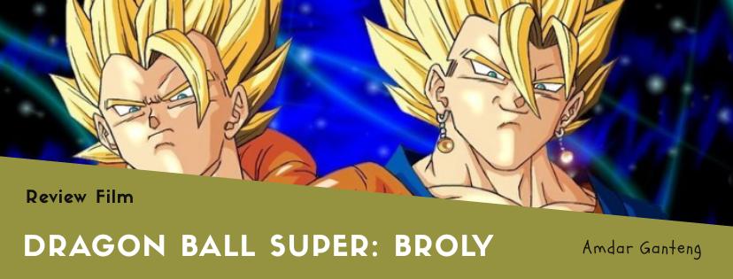 [REVIEW] Dragon Ball Super Broly, Bangsa Saiyan Berkumpul