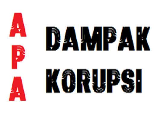 Apa Dampak Dari Korupsi ?