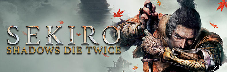 Sekiro: Shadows Die Twice - Official Thread [PlayStation 4 | Xbox One]
