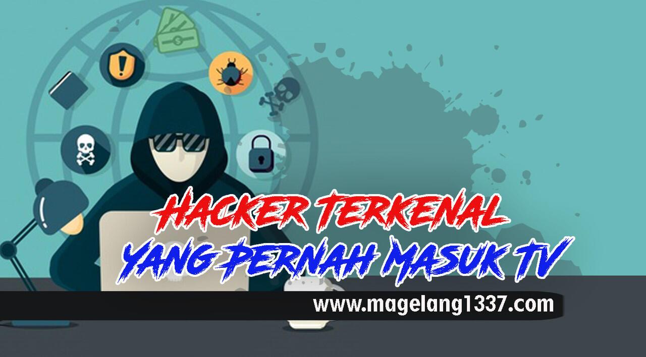 Hacker Terkenal Yang Pernah Masuk TV