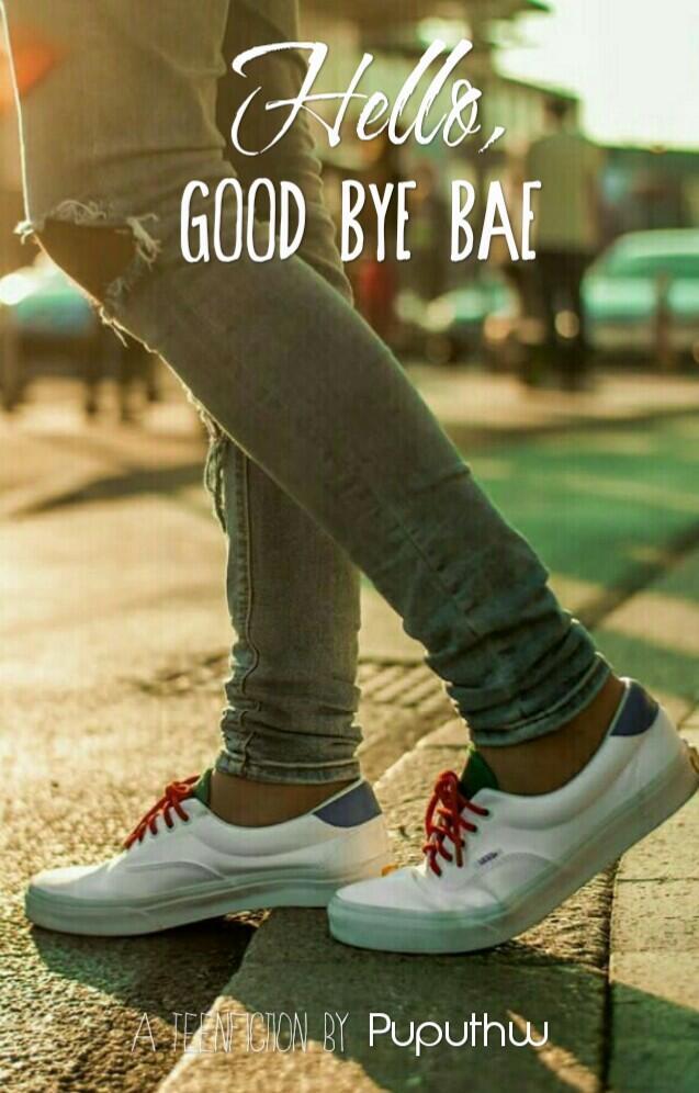 Hello, Good Bye Bae___a novel by Puputhw