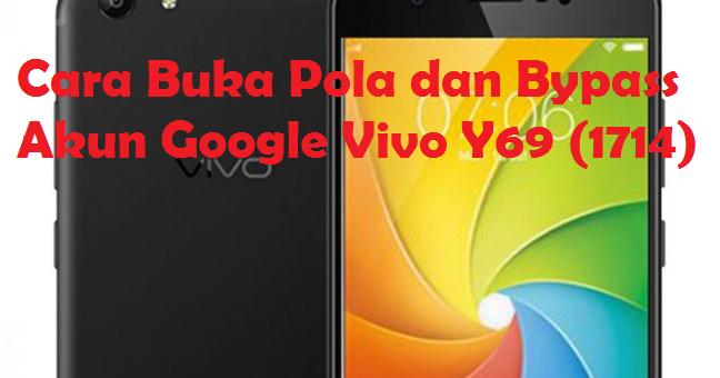 Tutorial Lupa Pola Dan FRP Akun Google Vivo Y69 1714 100% Tested