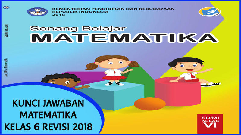 Kunci Jawaban Matematika Kelas 6 Kurikulum 2013 Revisi 2018