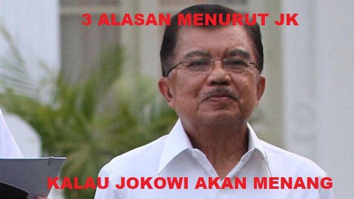 Jusuf Kalla Yakin Jokowi akan Menang, Ini Tiga Alasannya!