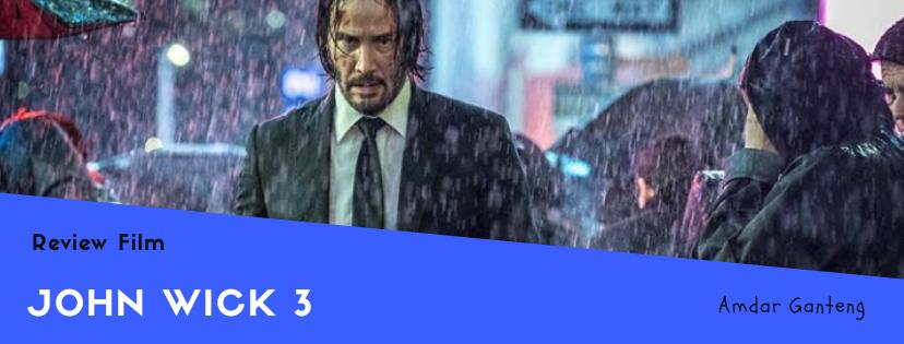 [REVIEW] John Wick 3, Adegan Baku Hantam yang Gila