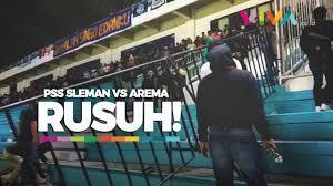 Siapa Dalang Kerusuhan PSS Sleman vs Arema ?