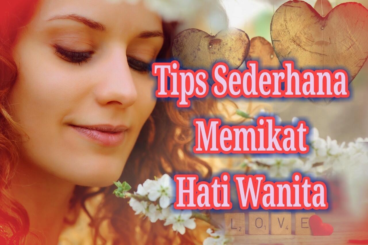 Tips Sederhana Memikat Hati Si Dia
