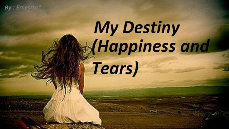 My Destiny (Happiness and Tears)