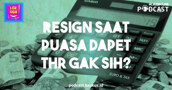 Resign Sebelum Lebaran, Tetep Dapet THR gak sih?