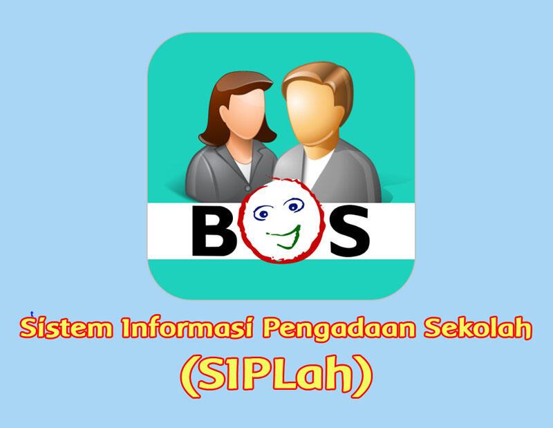 Sistem Informasi Pengadaan Sekolah (SIPLah) Dana BOS